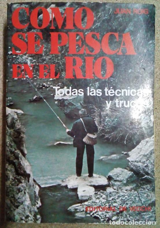 COMO SE PESCA EN EL RIO, INTERESANTE Y COMPLETO LIBRO. 1980 (Libros Antiguos, Raros y Curiosos - Ciencias, Manuales y Oficios - Otros)
