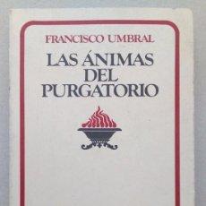 Libros antiguos: LAS ANIMAS DEL PURGATORIO, FRANCISCO UMBRAL. Lote 94618815