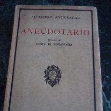 Libros antiguos: ALFREDO R. ATIGÜEDAD. ANECDOTARIO. LIBRERÍA Y EDITORIAL MADRID. AÑO 1926. Lote 94677571