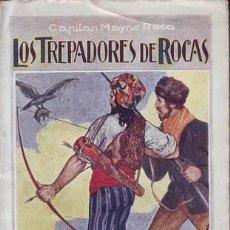Libros antiguos: MAYNE-REID, CAPITÁN: LOS TREPADORES DE ROCAS.MADRID,RIVADENEYRA1922. Lote 94679671