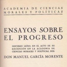 Libros antiguos: MANUEL GARCÍA MORENTE. ENSAYOS SOBRE EL PROGRESO. INGRESO. R.A. CC. MORALES.DISCURSO. MADRID, 1932.. Lote 94676775