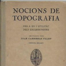 Libros antiguos: NOCIONS DE TOPOGRAFIA PER A US DELS EXCURSIONISTES / J. CARRERAS. BCN : CATALONIA, 1927. 17X12CM.. Lote 94717151