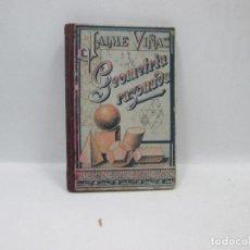 Libros antiguos: GEOMETRIA RAZONADA - JAIME VIÑAS Y CUSÍ 1925. Lote 94790319