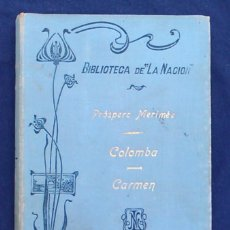 Libros antiguos: NOVELA COLOMBO Y CARMEN. PRÓSPERO MERIMEÉ. COLECCIÓN BIBLIOTECA DE LA NACIÓN, VOLUMEN 73. 1903.. Lote 94793171