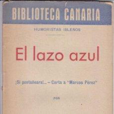 Libros antiguos: LUIS MAFFIOTTE: EL LAZO AZUL. HUMORISTAS ISLEÑOS. BIBLIOTECA CANARIA. CANARIAS. SANTA CRUZ. Lote 94798183