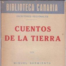 Libros antiguos: MIGUEL SARMIENTO: CUENTOS DE LA TIERRA. BIBLIOTECA CANARIA. CANARIAS. SANTA CRUZ DE TENERIFE. Lote 94798363