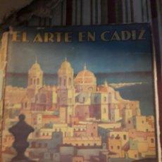 Libros antiguos: EL ARTE EN CÁDIZ. 1930. Lote 94838787