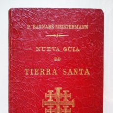 Libros antiguos: NUEVA GUIA DE TIERRA SANTA / BERNABE MEISTERMANN / TIPOGRAFIA FRANCISCANA 1908. Lote 68309457
