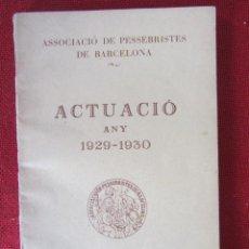 Libros antiguos: ASSOCIACIÓ DE PESSEBRISTES DE BARCELONA. ACTUACIÓ ANY 1929-1930. Lote 95012355
