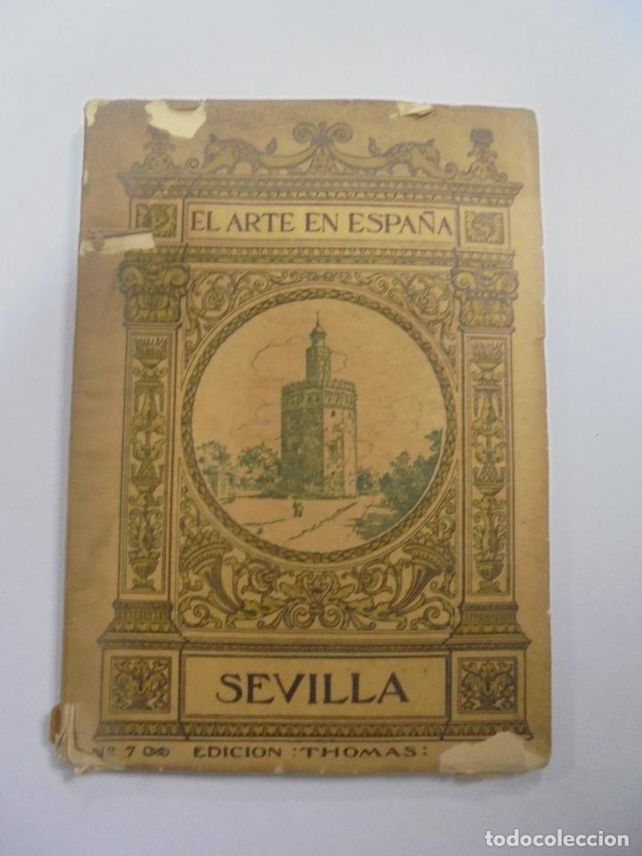 EL ARTE EN ESPAÑA. SEVILLA. Nº 7. EDICION THOMAS. BARCELONA (Libros Antiguos, Raros y Curiosos - Bellas artes, ocio y coleccionismo - Otros)