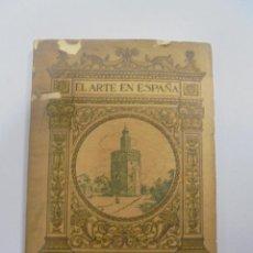Libros antiguos: EL ARTE EN ESPAÑA. SEVILLA. Nº 7. EDICION THOMAS. BARCELONA. Lote 95033243