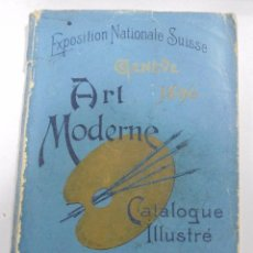 Libros antiguos: EXPOSITION NATIONALE SUISSE. GENEVE 1896. ART MODERNE. CATALOGUE ILLUSTRE.. Lote 95036819