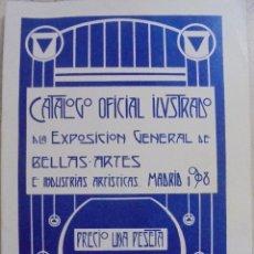 Libros antiguos: CATALOGO OFICIAL ILUSTRADO DE LA EXPOSICION GENERAL DE BELLAS ARTES E INDUSTRIAS ARTISTICAS. 1908. Lote 95037843