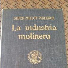 Libros antiguos: LA INDUSTRIA MOLINERA. SIBER MILLOT Y MALAVASI. 1920. Lote 95043403