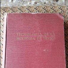 Libros antiguos: TECNOLOGIA DE LA MOLIENDA DE TRIGOS. LESLIE SMITH. 1936. CONTIENE DESPLEGABLE. Lote 95064967