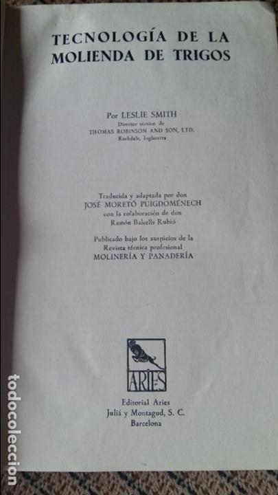 Libros antiguos: TECNOLOGIA DE LA MOLIENDA DE TRIGOS. LESLIE SMITH. 1936. CONTIENE DESPLEGABLE - Foto 3 - 95064967