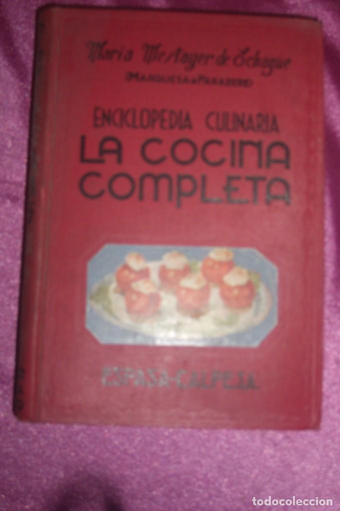 ENCICLOPEDIA CULINARIA - LA COCINA COMPLETA LA MARQUESA DE PARABERE 1955 (Libros Antiguos, Raros y Curiosos - Cocina y Gastronomía)