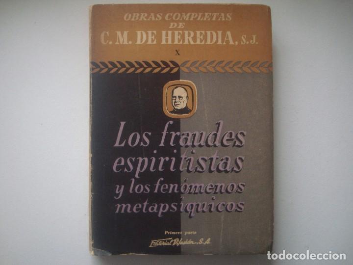 LIBRERIA GHOTICA. C.M.DE HEREDIA. LOS FRAUDES ESPIRITISTAS Y LOS FENOMENOS METAPSIQUICOS. 1946. (Libros Antiguos, Raros y Curiosos - Pensamiento - Otros)