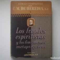 Libros antiguos: LIBRERIA GHOTICA. C.M.DE HEREDIA. LOS FRAUDES ESPIRITISTAS Y LOS FENOMENOS METAPSIQUICOS. 1946.. Lote 95146523