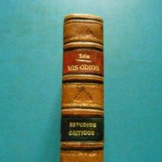 Libros antiguos: MIS ODIOS Y ESTUDIOS CRITICOS. EMILIO ZOLA. LA ESPAÑA MODERNA.PRINCIPIO SIGLO XX. 2 LIBROS EN 1 TOMO. Lote 95172803