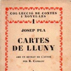 Libros antiguos: JOSEP PLA : CARTES DE LLUNY (ATENES, 1928) PRIMERA EDICIÓN . EN CATALÁN. Lote 95209511
