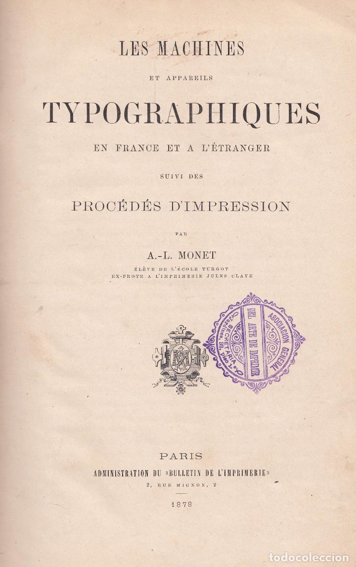 A. L. MONET. LES MACHINES ET APPAREILS TYPOGRAPHIQUES EN FRANCE ET A L'ETRANGER. PARÍS, 1878. (Libros Antiguos, Raros y Curiosos - Ciencias, Manuales y Oficios - Otros)