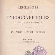 Libros antiguos: A. L. MONET. LES MACHINES ET APPAREILS TYPOGRAPHIQUES EN FRANCE ET A L'ETRANGER. PARÍS, 1878.. Lote 95155035