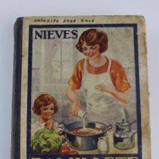 Livros antigos: L- 3510. RAMILLETE DEL AMA DE CASA, NIEVES.. Lote 95333071