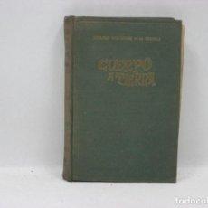 Libros antiguos: CUERPO A TIERRA - RICARDO FERNANDEZ DE LA REGUERA . Lote 95336059