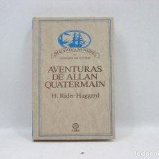 Libros antiguos: AVENTURAS DE ALLAN QUATERMAN - H. RIDER HAGGARD - PLANETA. Lote 95339915