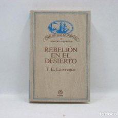 Libros antiguos: REBELION EN EL DESIERTO - T. E. LAWRNECE - PLANETA. Lote 95341175