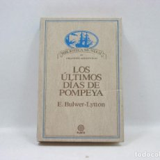 Libros antiguos: LOS ULTIMOS DIAS DE POMPEYA - E. BULWER-LYTTON - PLANETA. Lote 95341275