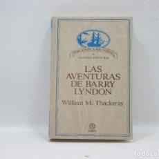 Libros antiguos: LAS AVENTURAS DE BARRY LYNDON - WILLIAM M. THACKERAY - PLANETA. Lote 95341843
