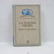 Libros antiguos: LA FLECHA NEGRA - ROBERT L. STEVENSON - PLANETA. Lote 95343159