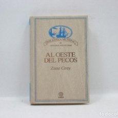Libros antiguos: AL OESTE DE PECOS - ZANE GREY - PLANETA. Lote 95346479