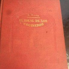 Libros antiguos: EL IDEAL DE LOS COCINEROS T WAPS RAMÓN SOPENA EDITOR. Lote 95353346