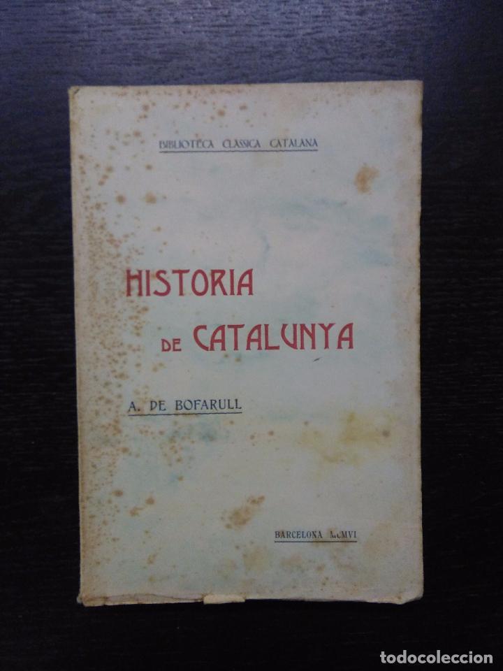 HISTORIA DE CATALUNYA, BOFARULL, A. DE, 1906 (TOMS I-XIV) (Libros Antiguos, Raros y Curiosos - Historia - Otros)
