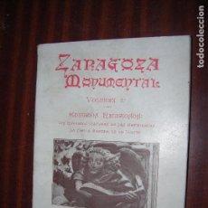 Libros antiguos: (F.1) ZARAGOZA MONUMENTAL VOL.II EDIFICIOS RELIGIOSOS POR EL M I SR. D. ANTONIO MAGAÑA. Lote 121633088