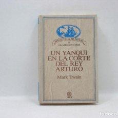 Libros antiguos: UN YANQUI EN LA CORTE DEL REY ARTURO - MARK TWAIN - PLANETA. Lote 95391207