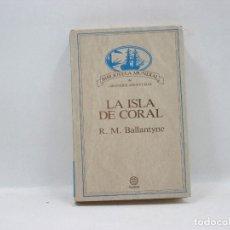 Libros antiguos: LA ISLA DE CORAL - R. M. BALLANTYNE - PLANETA. Lote 95391383