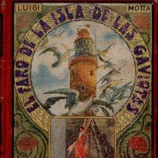 Libros antiguos: LUIGI MOTTA : EL FARO DE LA ISLA DE LAS GAVIOTAS (MAUCCI, C. 1925). Lote 95427007