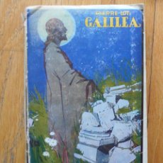 Libros antiguos: GALILEA, PIERRE LOTI EDITORIAL CERVANTES 4 EDICION. Lote 95427451