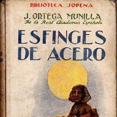 Libros antiguos: ORTEGA MUNILLA : ESFINGES DE ACEBO (SOPENA, C. 1930) . Lote 95427519