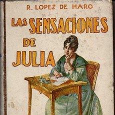 Libros antiguos: LÓPEZ DE HARO : LAS SENSACIONES DE JULIA (SOPENA, C. 1930) . Lote 95427647