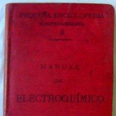 Libros antiguos: MANUAL DEL ELECTROQUÍMICO - PEQUEÑA ENCICLOPEDIA ELECTRO-MECÁNICA 1897 - VER INDICES. Lote 95461439