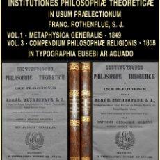 Libros antiguos: PCBROS - INST. PHILOSOPHIAE THEORETICAE IN USUM PRAELECTIONUM - 1849/58 - FRANC ROTHENFLUE, S.J. . Lote 95508051