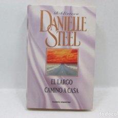 Libros antiguos: LIBRO - DANIELLE STEEL - EL LARGO CAMINO A CASA. Lote 95518723