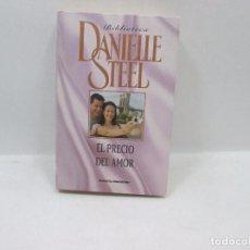 Libros antiguos: LIBRO - DANIELLE STEEL - EL PRECIO DEL AMOR. Lote 95522651