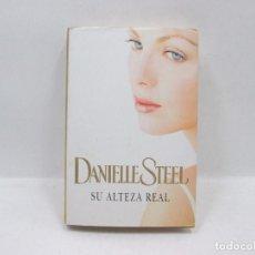 Libros antiguos: LIBRO - DANIELLE STEEL - SU ALTEZA REAL. Lote 95523351