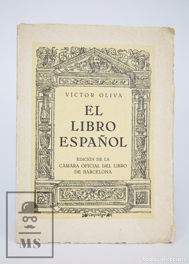 ANTIGUO LIBRO - EL LIBRO ESPAÑOL. VÍCTOR OLIVA - DÍA DEL LIBRO, 1930 -CÁMARA OFICIAL LIBRO BARCELONA (Libros Antiguos, Raros y Curiosos - Historia - Otros)